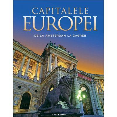 Capitalele Europei. De la Amsterdam la Zagreb