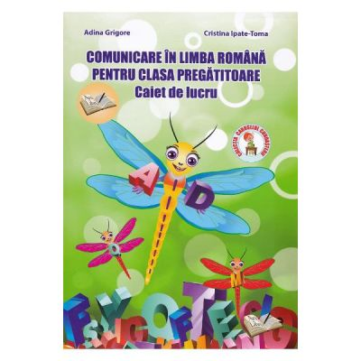 Comunicare in limba romana - Clasa pregatitoare - Caiet de lucru - Adina Grigore