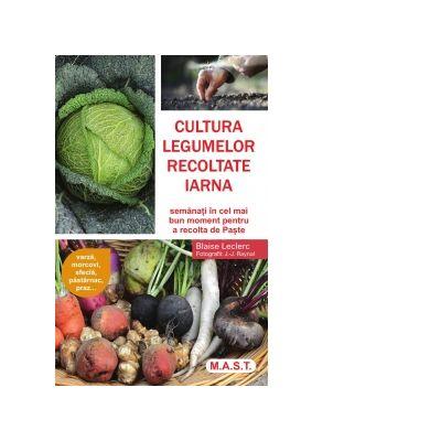 Cultura legumelor recoltate iarna. Semanati in cel mai bun moment pentru a recolta de Paste