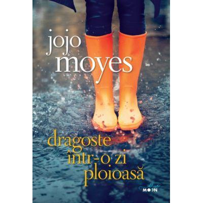 Dragoste intr-o zi ploioasa - Jojo Moyes