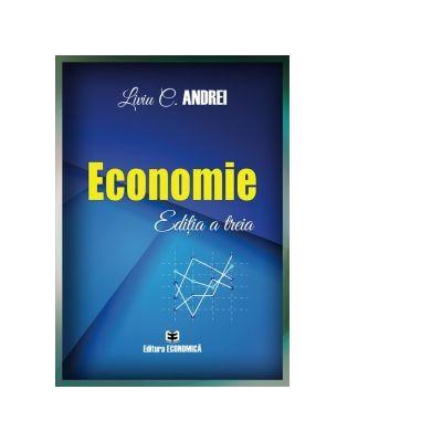 Economie. Editia a treia - Liviu C. Andrei