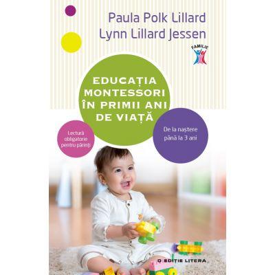 Educatia Montessori in primii ani de viata - Paula Polk Lillard, Lynn Lillard Jessen