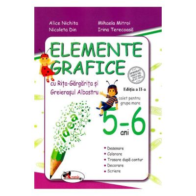 Elemente grafice 5-6 ani. Editia 2 - Alice Nichita, Mihaela Mitroi