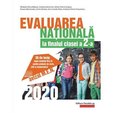 Evaluarea Natonala 2020 la finalul clasei a 2-a. 30 de teste după modelul M. E. N. pentru probele de scris, citit si matematica - Mirabela-Elena Baleanu