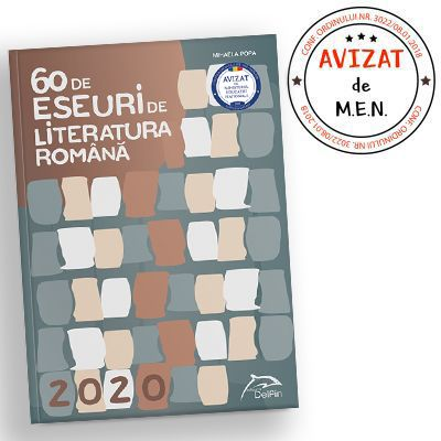 60 de eseuri de literatura romana - Bacalaureat 2019 - Mihaela Popa