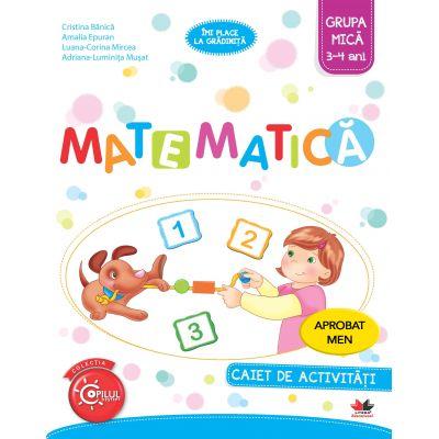 Imi place la gradinita. Matematica. Caiet de activitati. Grupa mica 3-4 ani - Cristina Banica