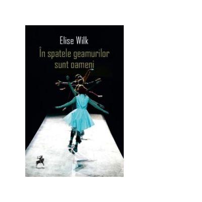 In spatele geamurilor sunt oameni - Elise Wilk