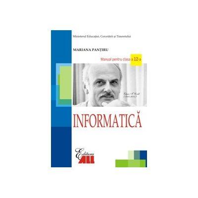 Informatica. Manual pentru clasa a XII-a - Mariana Pantiru