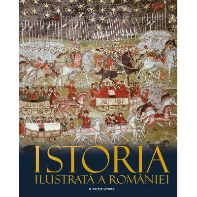 Istoria ilustrata a Romaniei - Ioan-Aurel Pop