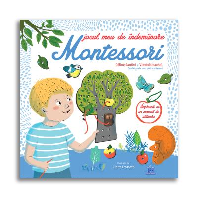 Jocul meu de indemanare Montessori - Céline Santini, Vendula Kachel