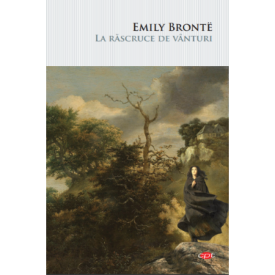La rascruce de vanturi - Emily Brontë