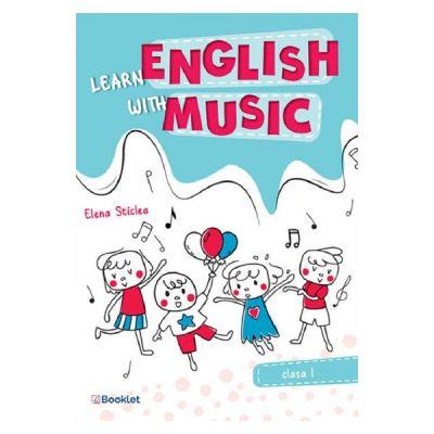 Learn english with music. Clasa 1 - Elena Sticlea
