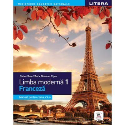 Limba moderna 1. Limba franceza. Manual. Clasa a V-a - Raisa Elena Vlad