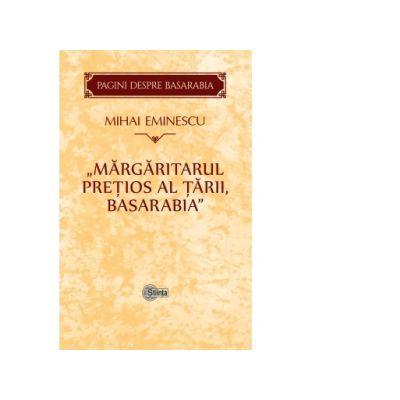 Margaritarul pretios al tarii, Basarabia - Mihai Eminescu