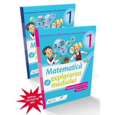 Matematica si explorarea mediului. Manual pentru clasa I (partea I si partea a II-a) fara CD - Iliana Dumitrescu, Nicoleta Ciobanu, Alina Carmen Birta