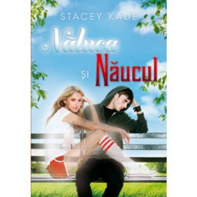 Naluca si Naucul, volumul 1 - Stacey Kade