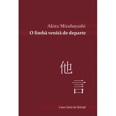 O limba venita de departe - Akira Mizubayashi