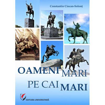 OAMENI MARI PE CAI MARI - Constantin Ciocan-Solont