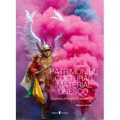 Patrimoniul Cultural Imaterial al UNESCO - Massimo Centini