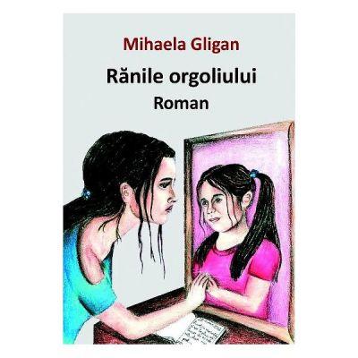 Ranile orgoliului - Mihaela Gligan