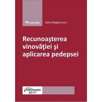 Recunoasterea vinovatiei si aplicarea pedepsei - Delia Magherescu