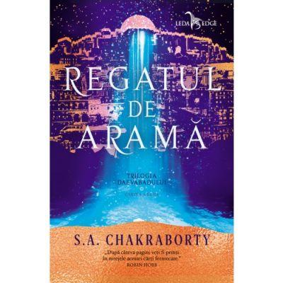 Regatul de arama. Cartea a doua din Trilogia Daevabadului - S. A. Chakraborty