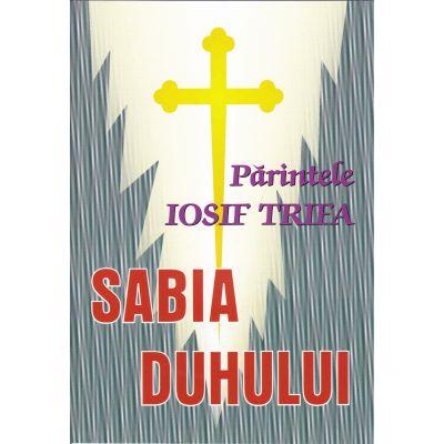 Sabia Duhului - Preot Iosif Trifa