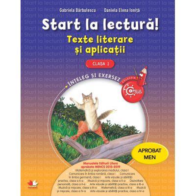 Start la lectura! Teste literare si aplicatii clasa I - Gabriela Barbulescu, Daniela Elena Ionita