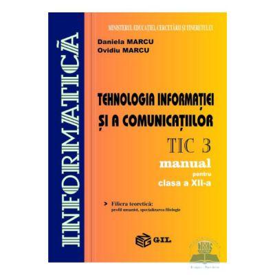 Tehnologia Informatiei si a Comunicatiilor TIC3 Manual clasa a XII-a - Daniela Marcu, Ovidiu Marcu
