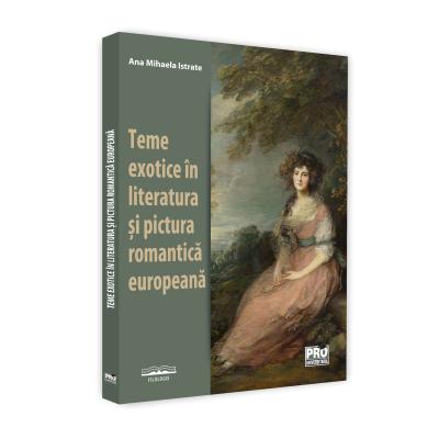 Teme exotice in literatura si pictura romantica europeana - Ana-Mihaela Istrate