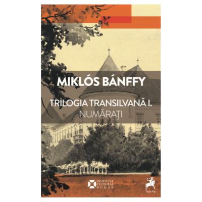 Trilogia Transilvana. Vol. I, II, III - Miklos Banffy