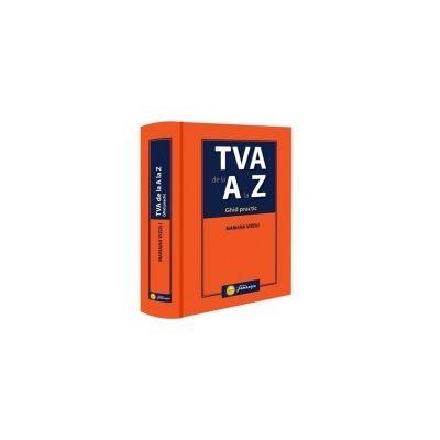 TVA De La A La Z. Ghid Practic - Mariana Vizoli