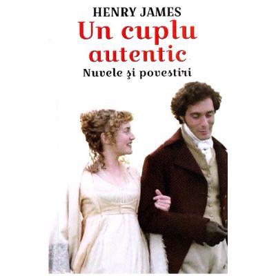 Un cuplu autentic. Nuvele si povestiri - Henry James