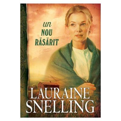 Un nou rasarit - vol. 2. Seria Red River of the North - Lauraine Snelling