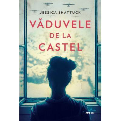 Vaduvele de la castel - Jessica Shattuck