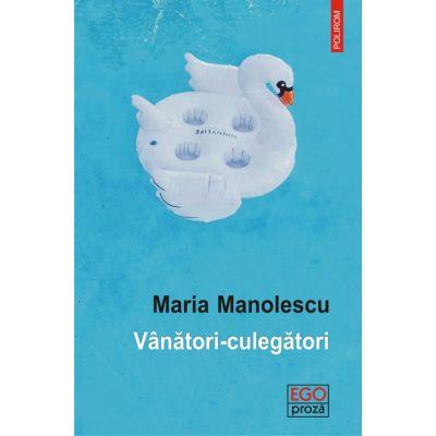 Vanatori-culegatori - Maria Manolescu