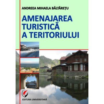 Amenajarea turistica a teritoriului - Andreea-Mihaela Baltaretu
