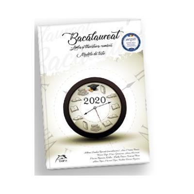 Bacalaureat 2020 - Limba si literatura romana - Modele de teste - Profil real si umanist - Ed. Delfin
