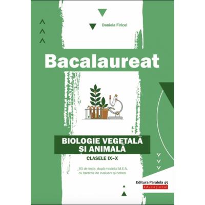Bacalaureat 2020 Biologie vegetala si animala pentru clasele 9-10 ( Firicel Daniela )