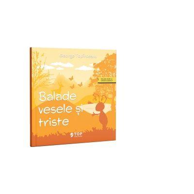 Balade vesele si triste (include acces la varianta digitala) - George Toparceanu