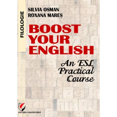 Boost Your English - An ESL Practical Course - Silvia Osman, Roxana Mares