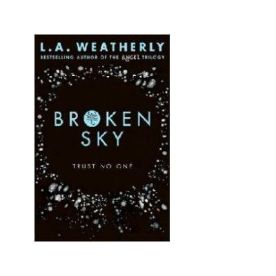 Broken Sky - L. A. Weatherly