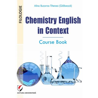 Chemistry English in Context. Course Book - Alina Buzarna-Tihenea(Galbeaza)