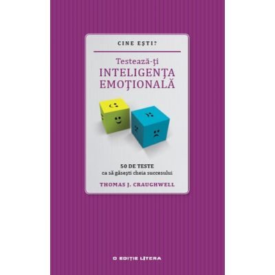 Cine esti? Testeaza-ti inteligenta emotionala - Thomas J. Craughwell