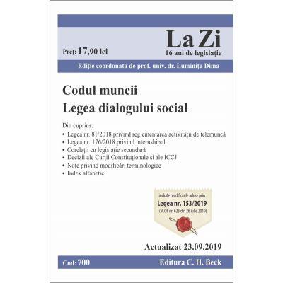Codul muncii. Legea dialogului social. Cod 700. Actualizat la 23. 09. 2019 - Luminita Dima
