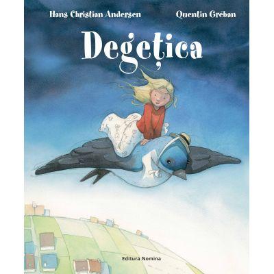 Degetica - Hans Christian Andersen, Quentin Greban