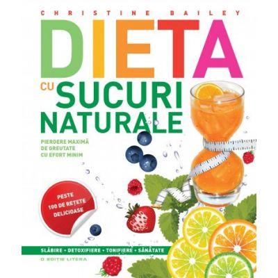 Dieta cu sucuri naturale. Pierdere maxima de greutate cu efort minim - Christine Bailey