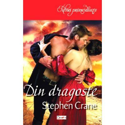 Din Dragoste - Stephen Crane