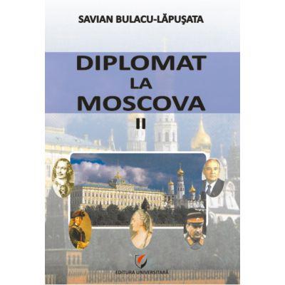 Diplomat la Moscova - II - Savian Bulacu-Lapusata
