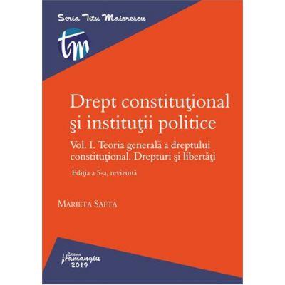 Drept constitutional si institutii politice. Volumul I - Marieta Safta